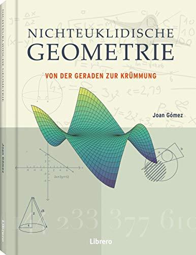 Die nichteuklidische Geometrie: von der Geraden zur Krümmung