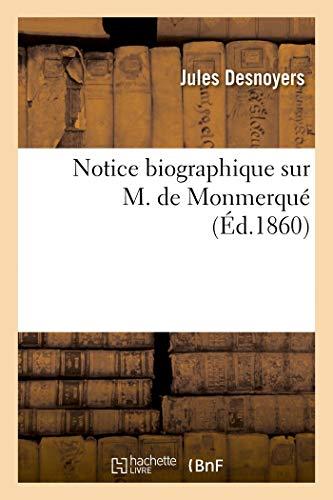 Desnoyers-J: Notice Biographique Sur M. de Monmerqué (Histoire)