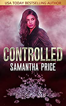 Controlled (Heist Thriller) (Gretel Koch Jewel Thief Book 2) by [Samantha Price]