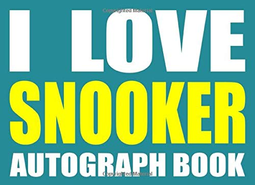 I Love Snooker Autograph Book: 25 Signature Slots - Notebook for School Clubs and Social Groups