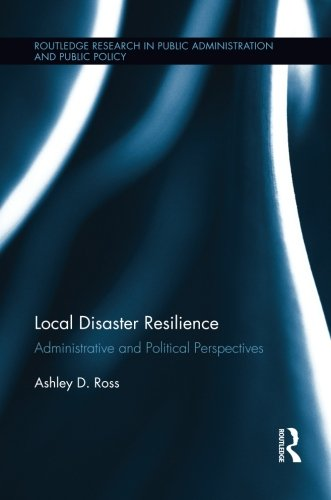Local Disaster Resilience: Administrative and Political Perspectives (Routledge Research in Public Administration and Public Policy)
