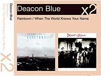 Raintown/When The World Knows Your Name