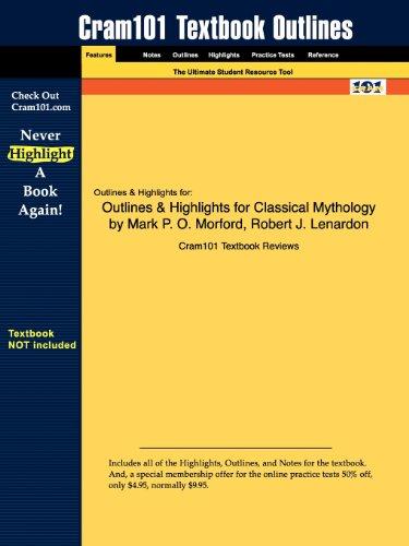 Outlines & Highlights for Classical Mythology by Mark P. O. Morford, Robert J. Lenardon