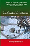 Pillars of Eternity 2: Deadfire Walkthrough and Guide user manual volume 1: Complete guide for beginners with extra tips for champions