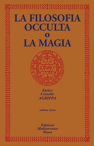 La filosofia occulta o La magia (Vol. 3)