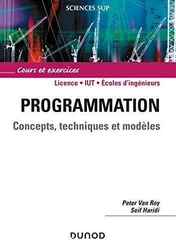 Programmation - Concepts, techniques et modèles - Livre+compléments en ligne: Concepts, techniques et modèles - Livre+compléments en ligne