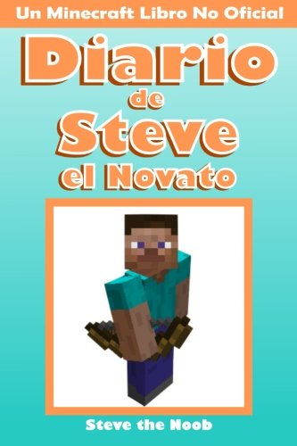 Diario de Steve el Novato: Un Minecraft Libro No Oficial