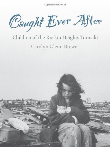 Caught Ever After, Children of the Ruskin Heights Tornado