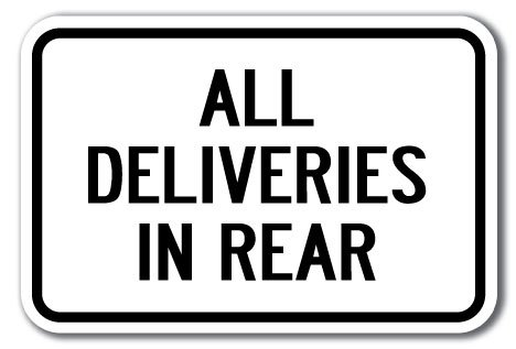 "All Deliveries in Rear Sign 12"" X 18"" Heavy Gauge Aluminum Signs"