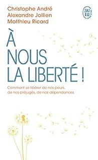 À nous la liberté ! par Christophe André