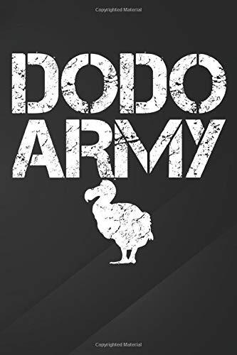 Dodo Army: I Men Women Kids Dodo Army Notebook, Journal for Writing, Size 6