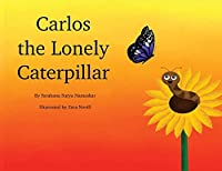 Carlos the Lonely Caterpillar