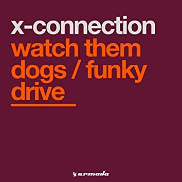 Watch Them Dogs / Funky Drive