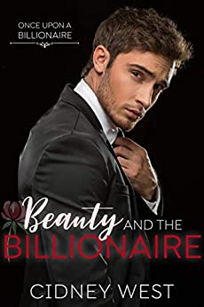 Beauty and the Billionaire (A Once Upon a Billionaire Novel) by [Cidney West]
