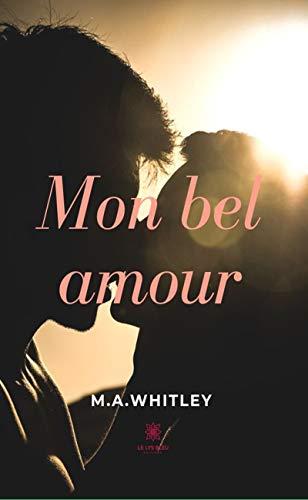 Mon bel amour: Romance fantastique (LE LYS BLEU) (French Edition)