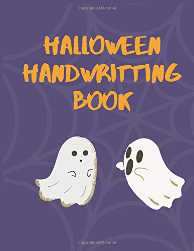 Holloween Handwriting Book: Line Notebook (Handwriting Practice Paper Notebook / Blank Handwriting Practice Books For Kids) Paperback – 2020