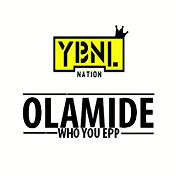 Who You Epp (feat. Wande Coal & Phyno)