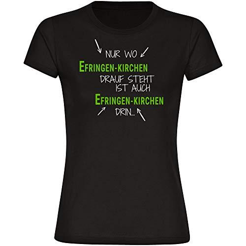 Multifanshop T-Shirt Nur wo Efringen-Kirchen Drauf Steht ist auch Efringen-Kirchen drin schwarz Damen Gr. S bis...