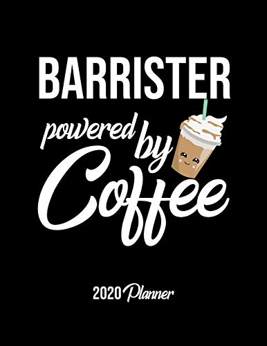 Barrister Powered By Coffee 2020 Planner: Barrister Planner, Gift idea for coffee lover, 120 pages 2020 Calendar for Barrister