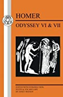 Homer: Odyssey VI and VII (Greek Texts) (Bk.VI and VII) by Homer(2002-07-31)