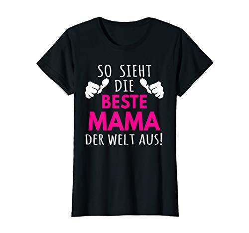 Damen So sieht die beste Mama der Welt aus T-Shirt Muttertag