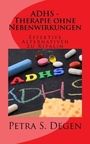 Degen, Petra<br />ADHS - Therapie ohne Nebenwirkungen: Effektive Alternativen zu Ritalin  - jetzt bei Amazon bestellen
