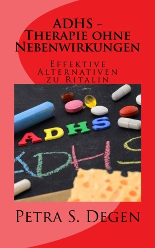 Degen, Petra<br />ADHS - Therapie ohne Nebenwirkungen: Effektive Alternativen zu Ritalin