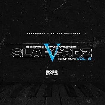 Bossstyle: Slapgodz, Vol. 5