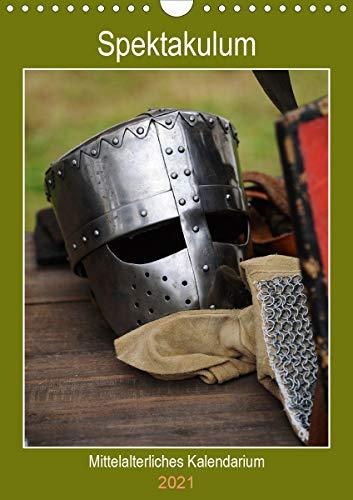 Spektakulum - Mittelalterliches Kalendarium (Wandkalender 2021 DIN A4 hoch)