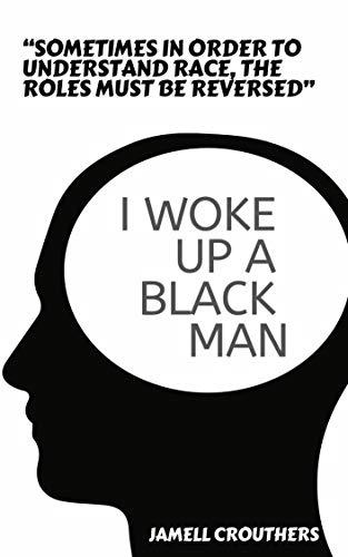 I Woke Up A Black Man