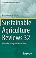 Sustainable Agriculture Reviews 32: Waste Recycling and Fertilisation (Sustainable Agriculture Reviews (32))