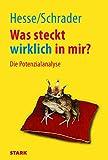STARK Hesse/Schrader: Was steckt wirklich in mir? (STARK-Verlag - Karriereratgeber)