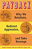 Image of Payback: Why We Retaliate, Redirect Aggression, and Take Revenge