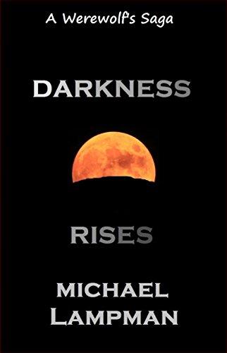 Darkness Rises (A Werewolf's Saga Book 5) (English Edition)