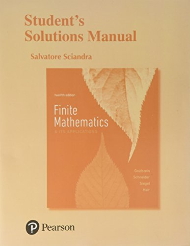 Compare Textbook Prices for Student's Solutions Manual for Finite Mathematics & Its Applications 12 Edition ISBN 9780134463445 by Goldstein, Larry J.,Schneider, David I.,Siegel, Martha J.,Hair, Steven