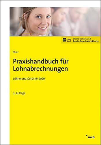 Praxishandbuch für Lohnabrechnungen: Löhne und Gehälter 2020