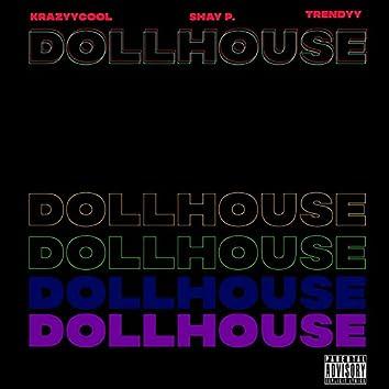 Dollhouse (feat. Shay P & Trendyy)