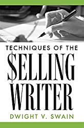 Dwight Swain: Techniques of the Selling Writer