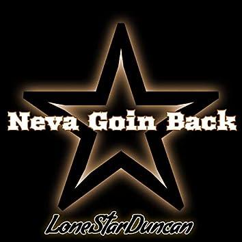 Neva Goin' Back
