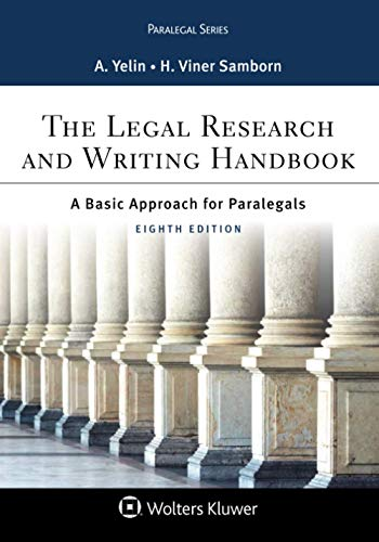 Compare Textbook Prices for The Legal Research and Writing Handbook: A Basic Approach for Paralegals Aspen Paralegal Series 8 Edition ISBN 9781454896388 by Yelin, Andrea B.,Samborn, Hope Viner