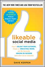 Likeable Social Media: How to Delight Your Customers, Create an Irresistible Brand, and Be Generally Amazing on Facebook (...