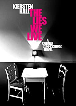 [Kiersten Hall, Chelsea Farr]のThe Lies We Live (Corner Confessions Novels Book 2) (English Edition)