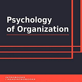 Psychology of Organization                   By:                                                                                                                                 IntroBooks                               Narrated by:                                                                                                                                 Andrea Giordani                      Length: 48 mins     Not rated yet     Overall 0.0