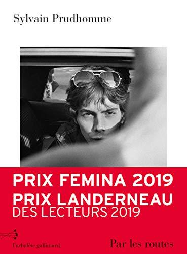 Prix Femina 2019 / Par les routes - Sylvain Prudhomme