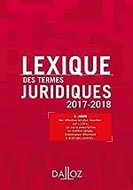 Lexique des termes juridiques 2017-2018 - 25e éd. de Serge Guinchard