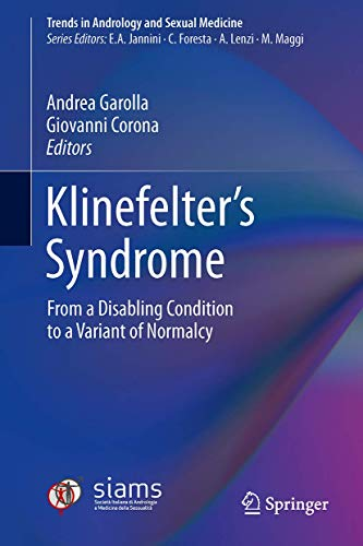 Compare Textbook Prices for Klinefelter's Syndrome: From a Disabling Condition to a Variant of Normalcy Trends in Andrology and Sexual Medicine 1st ed. 2020 Edition ISBN 9783030514099 by Garolla, Andrea,Corona, Giovanni