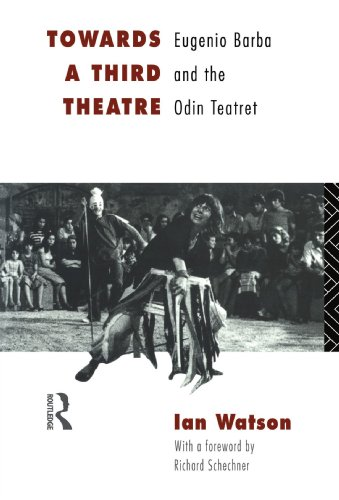 Towards a Third Theatre: Eugenio Barba and the Odin Teatret