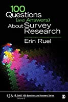 100 Questions (and Answers) About Survey Research (SAGE 100 Questions and Answers)