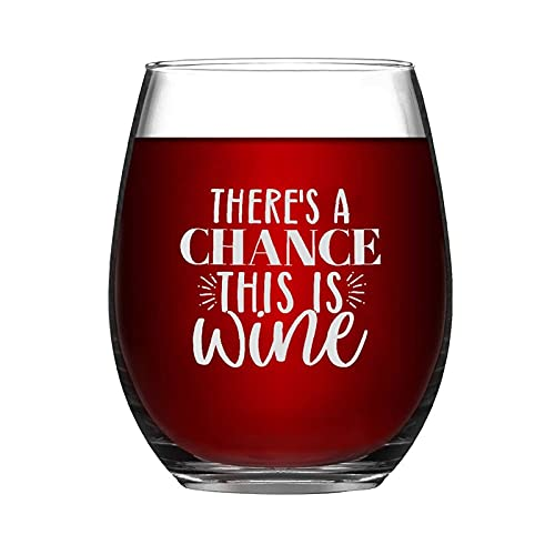 Taza de vino sin tallo, con texto en inglés 'There A Chance This is Win', 15 onzas para vino sin tallo, ideas para crismes, día de Acción de Gracias, día del padre, amiga, mamá, marido, esposa, novia.