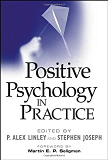 Positive Psychology in Practice by P. Alex Linley (12-Oct-2004) Hardcover